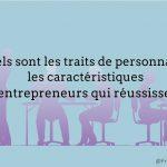 Avez-vous les caractéristiques d'un entrepreneur?